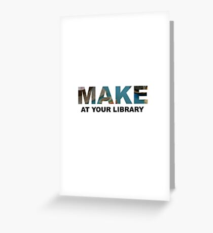 Make At Your Library Greeting Card