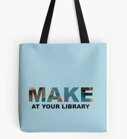 Make At Your Library Tote Bag