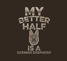 Better Half - German Shepherd Unisex T-Shirt