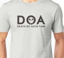 D.O.A. / Death of Auto-Tune Unisex T-Shirt