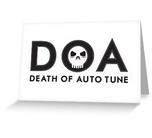 D.O.A. / Death of Auto-Tune Greeting Card