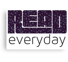 Read Everyday Canvas Print