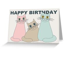 HAPPY BIRTHDAY by THREE CATS Greeting Card