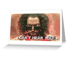 The Last Dragon - Sho Nuff can't hear you Greeting Card
