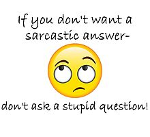If you don't want a sarcastic answer... Photographic Print