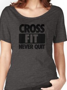 CROSS FIT NEVER QUIT Women's Relaxed Fit T-Shirt