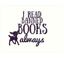 I read banned books always Art Print