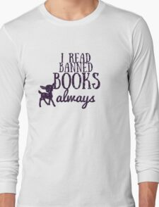 I read banned books always Long Sleeve T-Shirt
