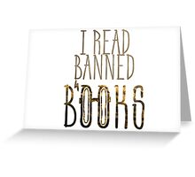 I read banned books Greeting Card