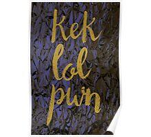 Kek Lol Pwn Poster