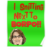 Snitting Next to Borpo! Poster