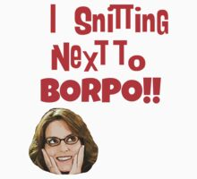 Snitting Next to Borpo! Kids Tee