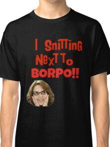 Snitting Next to Borpo! Classic T-Shirt