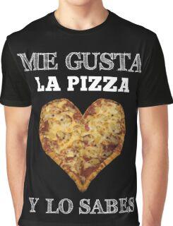 Me gusta La pizza y lo sabes Tshirt Funny pizzas lovers Graphic T-Shirt