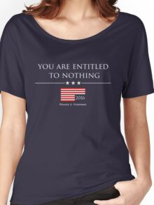 YOU ARE ENTITLED TO NOTHING - HOUSE OF CARDS Women's Relaxed Fit T-Shirt