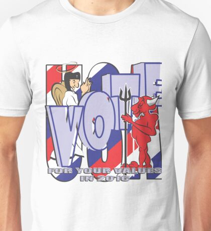 VOTE FOR YOUR VALUES Unisex T-Shirt