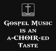 Gospel Music is an a-CHOIR-ed Taste by Samuel Sheats