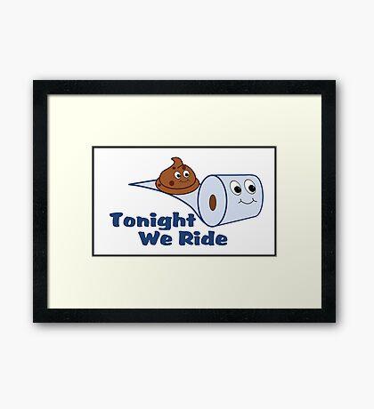 Tonight We Ride Framed Print