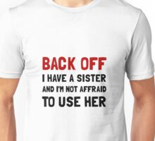 Back Off Sister Unisex T-Shirt