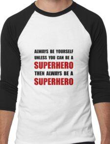 Be Superhero Men's Baseball ¾ T-Shirt