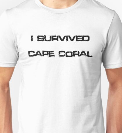 I Survived Cape Coral Unisex T-Shirt