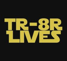 'TR-8R LIVES' Star Wars Meme Print by Sian Kjellberg