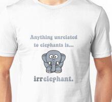 Irrelephant Elephant Unisex T-Shirt