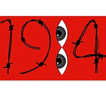 1984....YOU are being WATCHED! Photographic Print