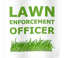 Lawn Officer Green Poster