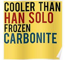 Cooler than Carbonite Poster