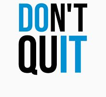 Don't Quit / Do It Gym Quote Unisex T-Shirt