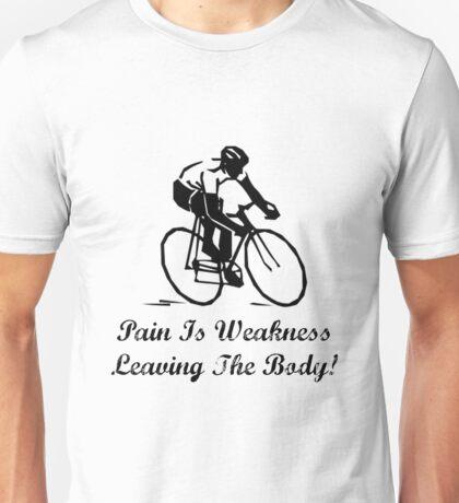 Pain Is Weakness Unisex T-Shirt
