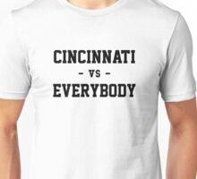 Cincinnati vs Everybody Unisex T-Shirt