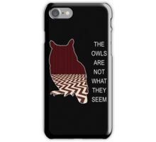 THE OWLS ARE NOT WHAT THE SEEM iPhone Case/Skin