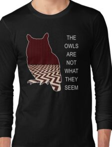 THE OWLS ARE NOT WHAT THE SEEM Long Sleeve T-Shirt