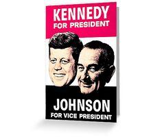 KENNEDY/JOHNSON Greeting Card