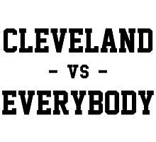 Cleveland vs Everybody Photographic Print