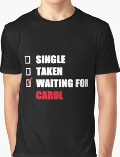 Waiting For Carol Graphic T-Shirt