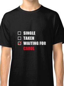 Waiting For Carol Classic T-Shirt