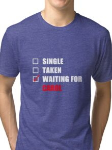 Waiting For Carol Tri-blend T-Shirt