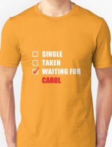Waiting For Carol Unisex T-Shirt