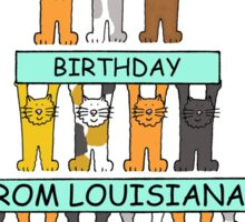 Cats Happy Birthday from Louisiana. Sticker