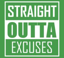 STRAIGHT OUTTA EXCUSES Kids Clothes