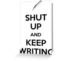 Keep Writing #1 Greeting Card
