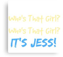 Who's That Girl? It's Jess! New Girl Canvas Print