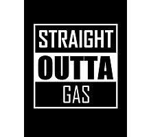 STRAIGHT OUTTA GAS Photographic Print