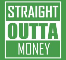 STRAIGHT OUTTA MONEY Kids Clothes