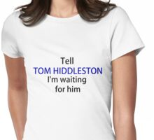 TELL TOM HIDDLESTON Womens Fitted T-Shirt