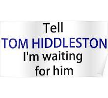 TELL TOM HIDDLESTON Poster