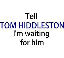 TELL TOM HIDDLESTON Photographic Print